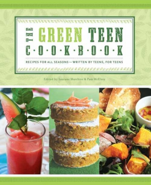The Green Teen Cookbook: Recipes for All Seasons
